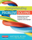 Comprehending problem solving : building mathematical understanding with cognition and language / Ar
