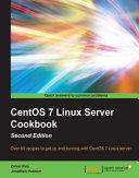 CentOS 7 Linux Server Cookbook