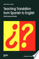 """""""Teaching Translation from Spanish to English: Worlds Beyond Words"""" by Allison Beeby Lonsdale, Allison Beeby"""