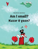Am I Small? Kuccr E Yeen?