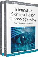 Handbook of Research on Information Communication Technology Policy: Trends, Issues and Advancements