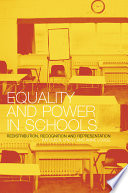 """""""Equality and Power in Schools: Redistribution, Recognition, and Representation"""" by Kathleen Lynch, Anne Lodge"""