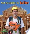 Meet My Neighbor  the Builder Book