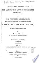 The Bengal Regulationa, the Acts of the Governor-general in Council, and the Frontier Regulations ... Applicable to the Punjab