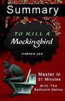 A 31 Minute Summary Of To Kill A Mockingbird