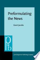 Preformulating the News