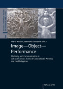 Image - Object - Performance: Mediality and Communication in ...