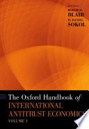 The Oxford Handbook of International Antitrust Economics  Volume 1