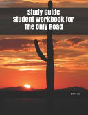 Study Guide Student Workbook for the Only Road