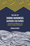 The Art of Doing Business Across Cultures: 10 Countries, 50 ...