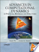 Advances in Computational Dynamics of Particles  Materials and Structures