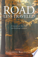 The Road Less Traveled  A Story of Love  Pain  Hope and Everything In Between