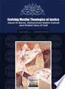 Evolving Muslim Theologies Of Justice Jamal Al Banna Mohammad Hashim Kamali And Khaled Abou El Fadl Penerbit Usm