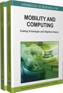 Handbook of Research on Mobility and Computing  Evolving Technologies and Ubiquitous Impacts
