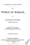 Q Horatii Flacci Opera The Works Of Horace With Engl Notes By J Currie