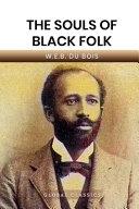 The Souls of Black Folk  Global Classics  Book PDF