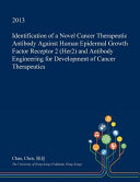 Identification of a Novel Cancer Therapeutic Antibody Against Human Epidermal Growth Factor Receptor 2  Her2  and Antibody Engineering for Development of Cancer Therapeutics