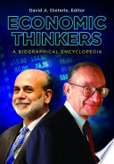 Economic Thinkers  A Biographical Encyclopedia