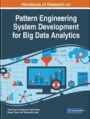Handbook of Research on Pattern Engineering System Development for Big Data Analytics