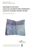 L'écriture de l'histoire: Histoire et fiction dans les littératures modernes (France, Europe, monde arabe)