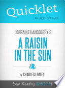 Quicklet on A Raisin in the Sun by Lorraine Hansberry Book