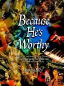 Because He s Worthy