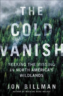 link to The cold vanish : seeking the missing in North America's wildlands in the TCC library catalog