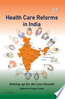 """""""Health Care Reforms in India E-Book: Making up for the Lost Decades"""" by Rajendra Pratap Gupta"""