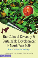 Bio Cultural Diveristy   Sustainable Development In North East India