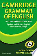 Cambridge grammar of English : a comprehensive guide ; spoken and written English grammar and usage ; [Cambridge international corpus]