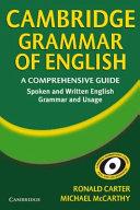 Cambridge grammar of English   a comprehensive guide   spoken and written English grammar and usage    Cambridge international corpus