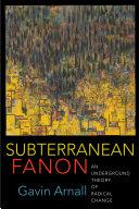 Subterranean Fanon