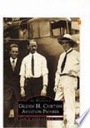 Glenn H Curtiss Aviation Pioneer Book PDF