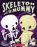 Skeleton Meets the Mummy