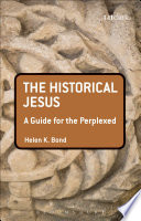 The Historical Jesus A Guide For The Perplexed