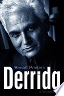 """Derrida: A Biography"" by Benoit Peeters"
