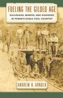 Fueling the Gilded Age [Pdf/ePub] eBook