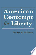 """American Contempt for Liberty"" by Walter E. Williams"