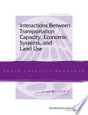 Interactions Between Transportation Capacity Economic Systems And Land Use