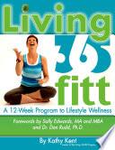 Living 365fitt A 12 Week Program To Lifestyle Wellness Book