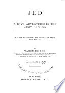 Jed  a Boy s Adventures in the Army of  61  65