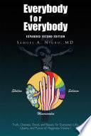 Everybody For Everybody Truth Oneness Good And Beauty For Everyone S Life Liberty And Pursuit Of Happiness Book PDF