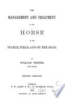 The Management and Treatment of the Horse in the Stable  Field  and on the Road