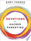 Devotions for Sacred Parenting Book