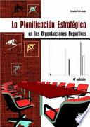 LA PLANIFICACIÓN ESTRATÉGICA EN LAS ORGANIZACIONES DEPORTIVAS