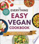 The Everything Easy Vegan Cookbook Book PDF