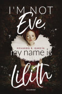 I ́m not Eve, my name is Lilith