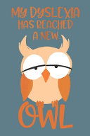My Dyslexia Has Reached a New Owl
