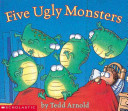 Five Ugly Monsters