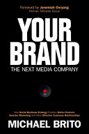 Your Brand, The Next Media Company: How a Social Business Strategy ...